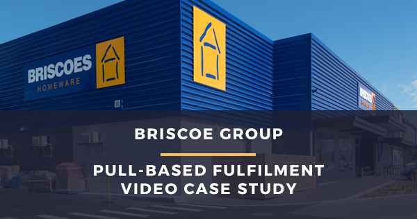 Briscoes enhances delivery through pull based fulfilment solution